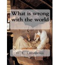 What Is Wrong with the World - G K Chesterton
