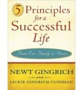 5 Principles for a Successful Life - Newt Gingrich