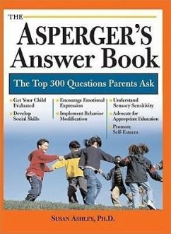 The Asperger's Answer Book: The Top 300 Questions Parents Ask - Ashley, Susan