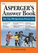 The Asperger's Answer Book: The Top 275 Questions Parents Ask