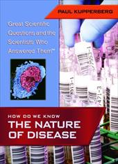 How Do We Know the Nature of Disease - Kupperberg, Paul