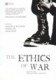 The Ethics of War - Gregory M. Reichberg; Henrik Syse; Endre Begby