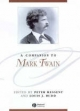 A Companion to Mark Twain - Peter Messent; Louis Budd