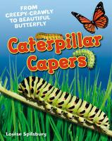 Caterpillar Capers. Louise Spilsbury