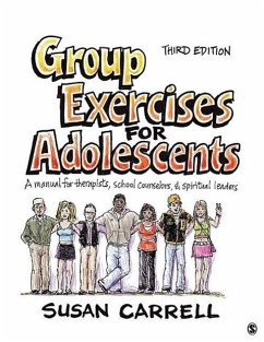Group Exercises for Adolescents: A Manual for Therapists, School Counselors, and Spiritual Leaders - Carrell, Susan E.