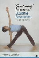 """Stretching"" Exercises for Qualitative Researchers"