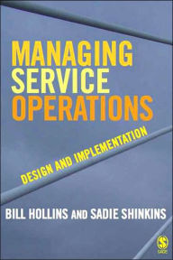Managing Service Operations: Design and Implementation - William J Hollins