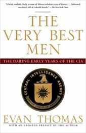 The Very Best Men: The Daring Early Years of the CIA - Thomas, Evan