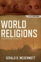 World Religions: An Indispensable Introduction - McDermott, Gerald R.