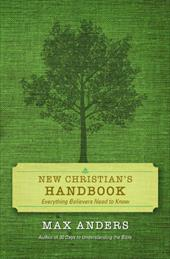 New Christian's Handbook: Everything Believers Need to Know - Anders, Max / Thomas Nelson Publishers