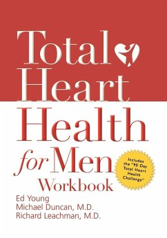 Total Heart Health for Men Workbook: Achieving a Total Heart Health Lifestyle in 90 Days - Duncan, Michael Leachman, Richard Brown, Kristy