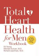 Total Heart Health for Men Workbook: Achieving a Total Heart Health Lifestyle in 90 Days