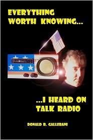Everything Worth Knowing I Heard on Talk Radio
