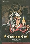 A Christmas Carol by Charles Dickens: The Graphic Novel (Classic Graphic Novel Collections)