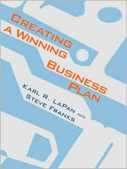 Creating A Winning Business Plan - Karl R. Lapan, Steve Franks