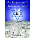 An Intercessor's Tribute to Israel - Siv Rapuano