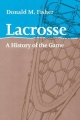 Lacrosse - Donald M. Fisher
