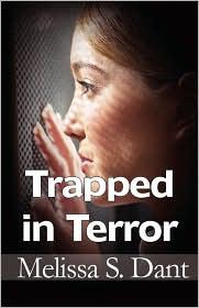 Trapped In Terror - Melissa S. Dant