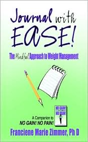 Journal with Ease!: The Mindful Approach to Weight Management - Franciene Marie Zimmer