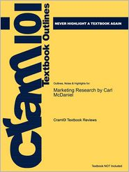 Studyguide for Marketing Research by McDaniel, Carl, ISBN 9780471755289