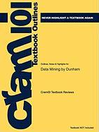 Outlines & Highlights for Data Mining by Dunham, ISBN: 0130888923
