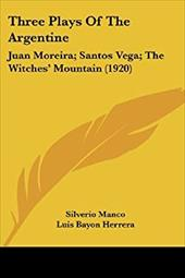 Three Plays of the Argentine: Juan Moreira; Santos Vega; The Witches' Mountain (1920) - Manco, Silverio / Herrera, Luis Bayon / Gardel, Julio Sanchez