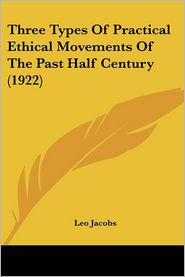 Three Types of Practical Ethical Movements of the Past Half Century - Leo Jacobs