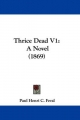 Thrice Dead V1: A Novel (1869)