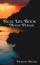 Real Life Book of Many Poems - Harvey Hood