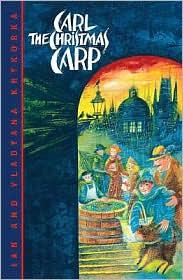 Carl the Christmas Carp - Ian Krykorka, Vladyana Krykorka (Illustrator)