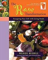 The Raw Transformation: Energizing Your Life with Living Foods - Rudell, Wendy / Wolfe, David