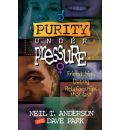 Purity under Pressure - Neil T. Anderson