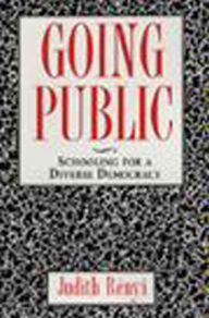 Going Public: Schooling for a Diverse Democracy - Judith Renyi