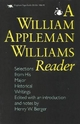 William Appleman Williams Reader - William Appleman Williams; Henry W. Berger
