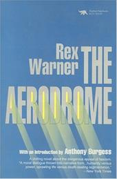 The Aerodrome: A Love Story - Warner, Rex / Burgess, Anthony