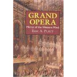 Grand Opera : Mirror Of The Western Mind - Eric A. Plaut