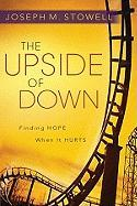 The Upside for Down: Finding Hope When It Hurts