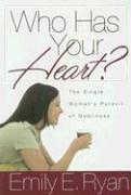 Who Has Your Heart?: The Single Woman's Pursuit of Godliness