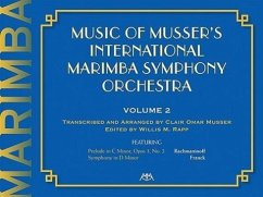 Music of Musser's International Marimba Symphony Orchestra: Volume 2 - Komponist: Musser, Clair Omar