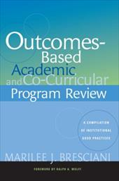 Outcomes-Based Academy and Co-Curricular Program Review: A Compilation of Institutional Good Practices - Bresciani, Marilee J. / Wolff, Ralph A.