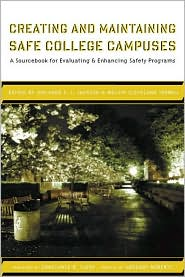 Creating and Maintaining Safe College Campuses: A Sourcebook for Enhancing and Evaluating Safety Programs - Melvin Cleveland Terrell, Gregory Roberts, Constance B. Clery, Jerlando F.L. Jackson