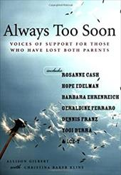 Always Too Soon: Voices of Support for Those Who Have Lost Both Parents - Gilbert, Allison / Kline, Christina Baker