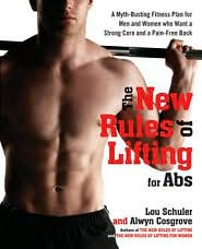 The New Rules of Lifting for Abs: A Myth-Busting Fitness Plan for Men and Women Who Want a Strong Core and a Pain-Free Back - Lou Schuler, Alwyn Cosgrove