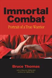 Immortal Combat: Portrait of a True Warrior - Thomas, Bruce