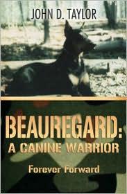 Beauregard: A Canine Warrior - J. D. Taylor