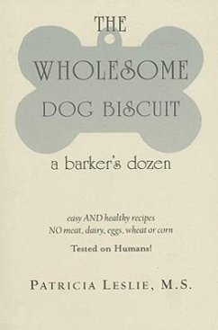 The Wholesome Dog Biscuit: A Barker's Dozen - Leslie, Patricia