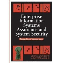 Enterprise Information Systems Assurance And System Security : Managerial And Technical Issues - Merrill Warke