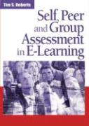 Self, Peer and Group Assessment in E-Learning