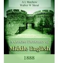 A Concise Dictionary of Middle English (1888) - A L Mayhew