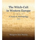 The Witch-Cult in Western Europe (1921) - Margaret Alice Murray